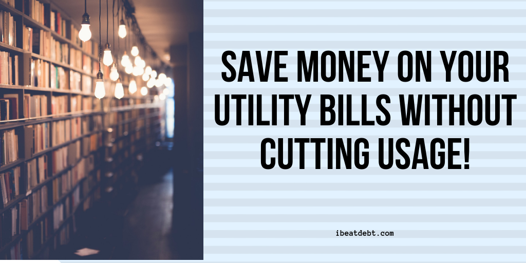 Saving money on your utility bills without cutting your usage