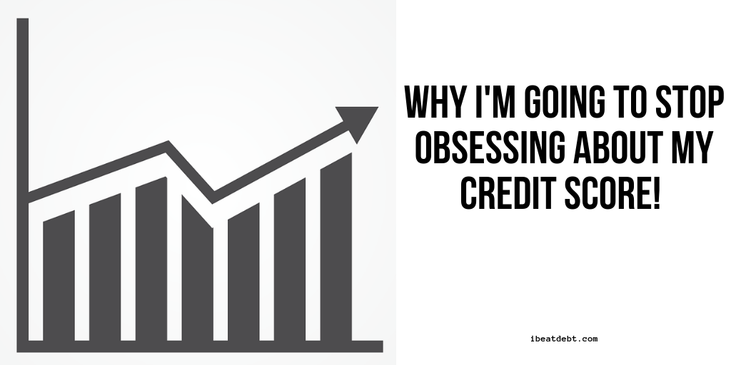 Why I'm going to stop obsessing about my credit score