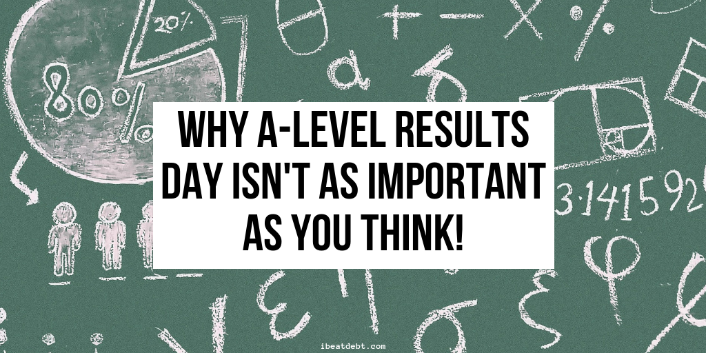 Why A-Level Results day isn't as important as you think