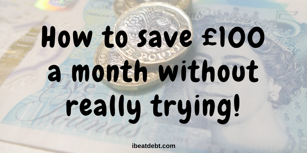 How to save £100 a month with no effort