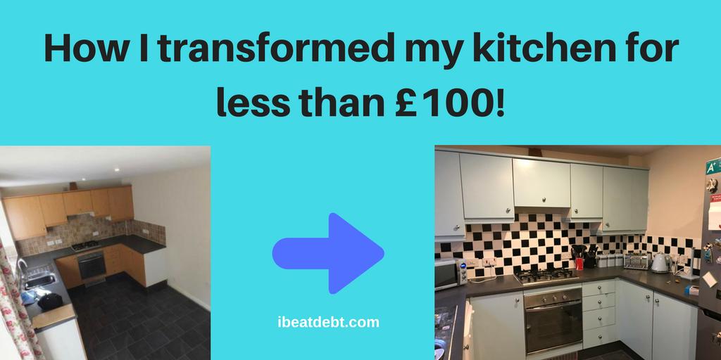 How I transformed my kitchen in under £100!