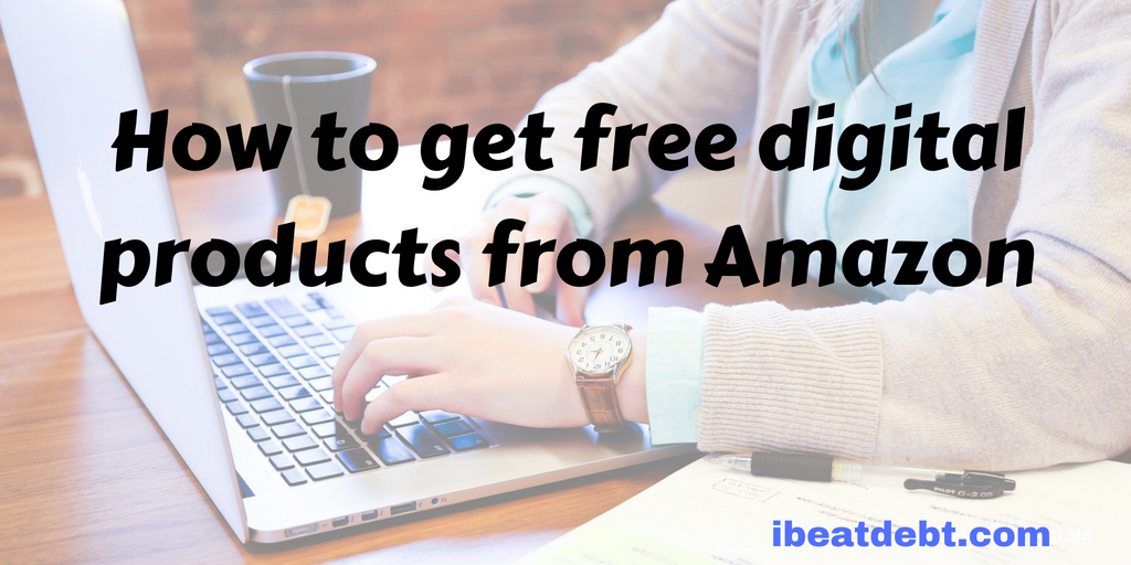 How to get free digital products from Amazon