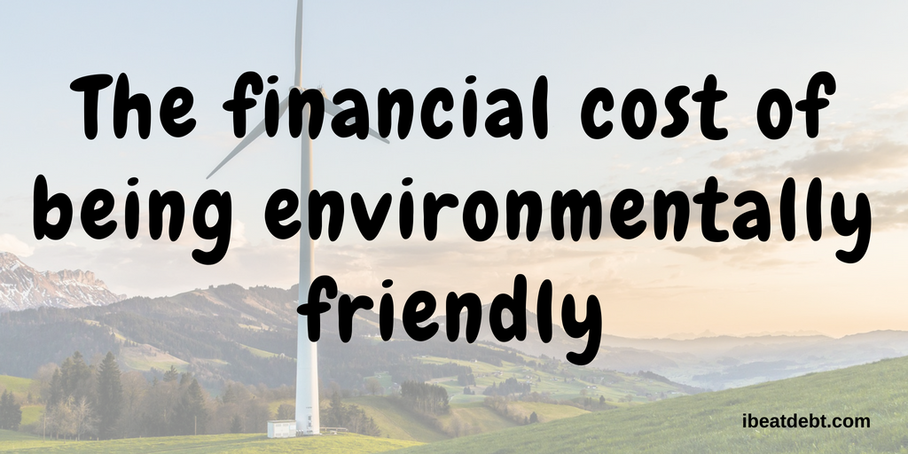 The financial cost of being environmentally friendly