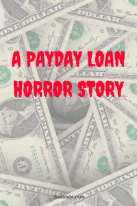 payday loan horror story featuring bad credit loans