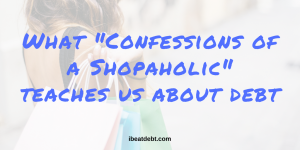 """What """"Confessions of a Shopaholic"""" teaches us about debt"""