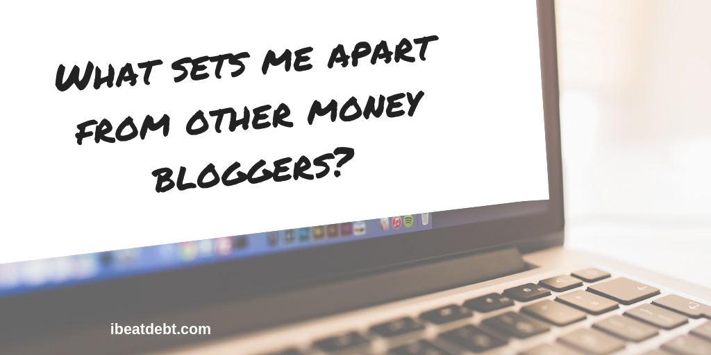 What sets me apart from other money bloggers?