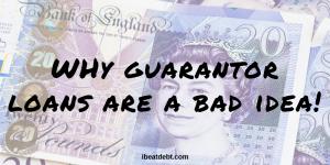 Why guarantor loans are a terrible idea
