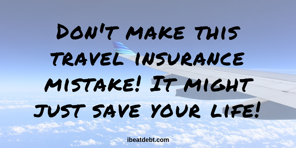 How travel insurance can save your (financial) life!