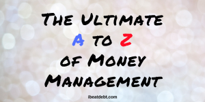 The Ultimate A to Z of Money Management