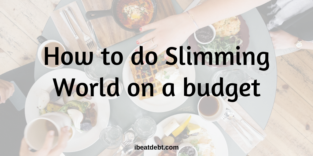 How to do Slimming World on a budget