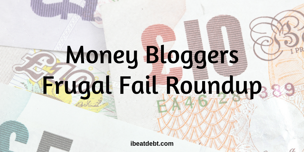 Frugal Fail Roundup - we're only human after all!