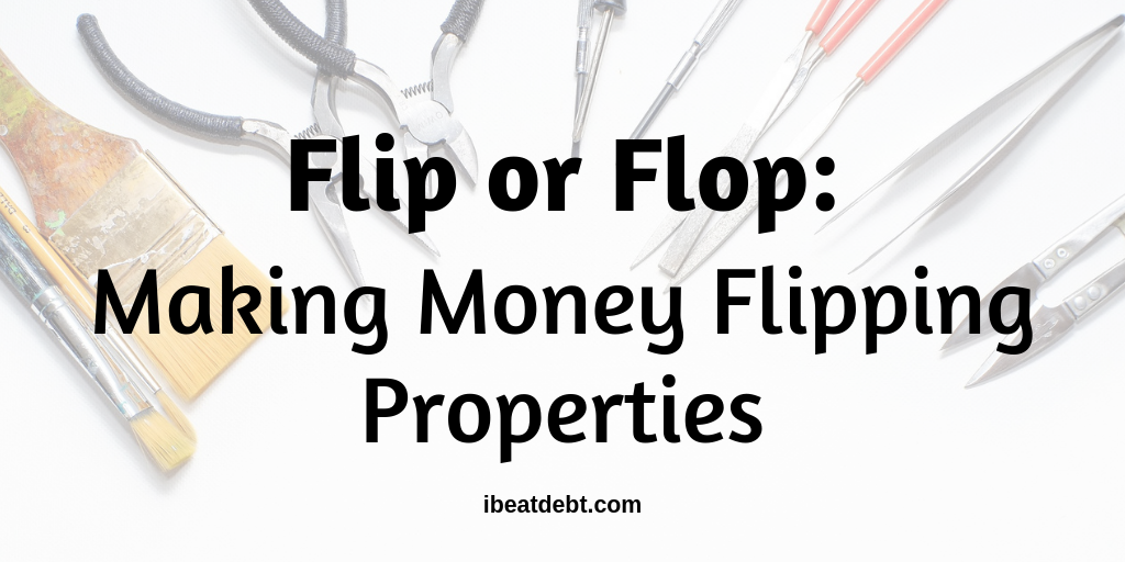 Flip or Flop - making money flipping properties