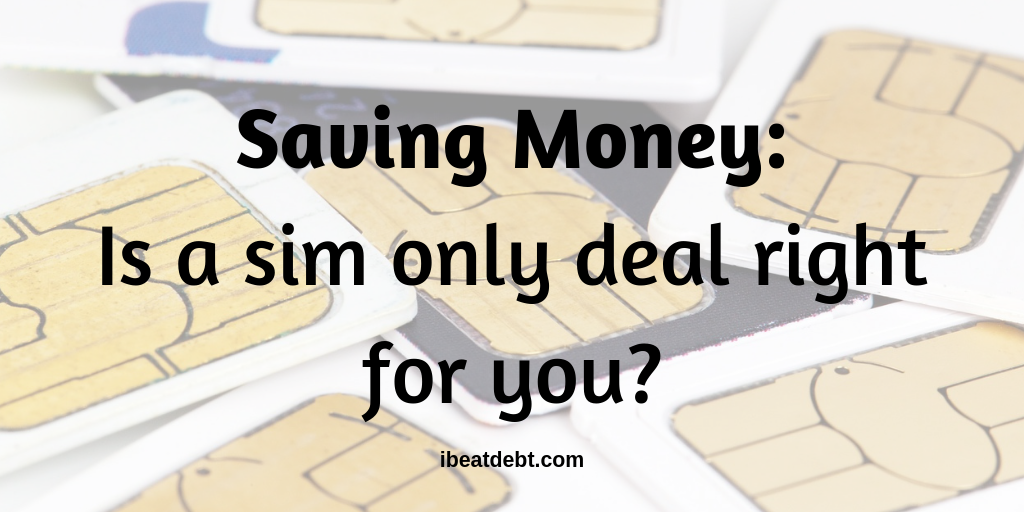 Saving money with a sim-only deal - is it right for you?