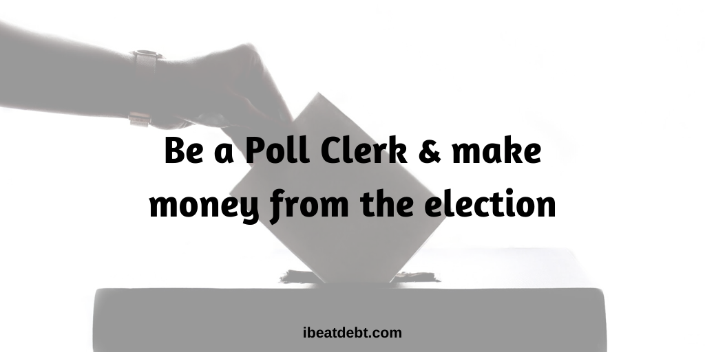 How to be a Poll Clerk and make money from the election