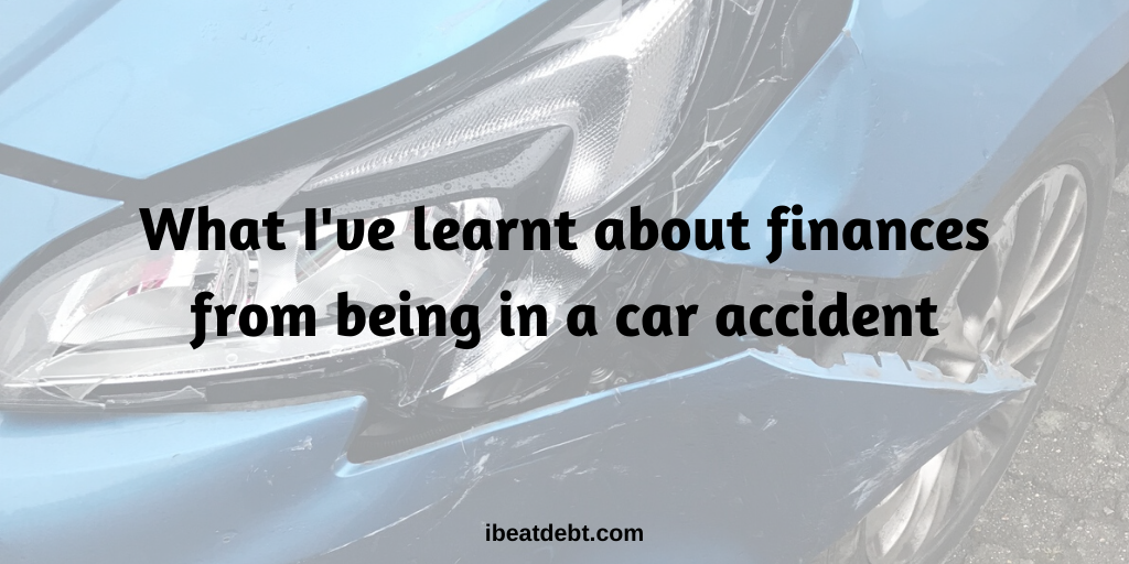 What I've learnt about finances from car accidents
