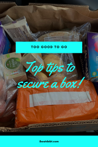 top tips to secure a too good to go box
