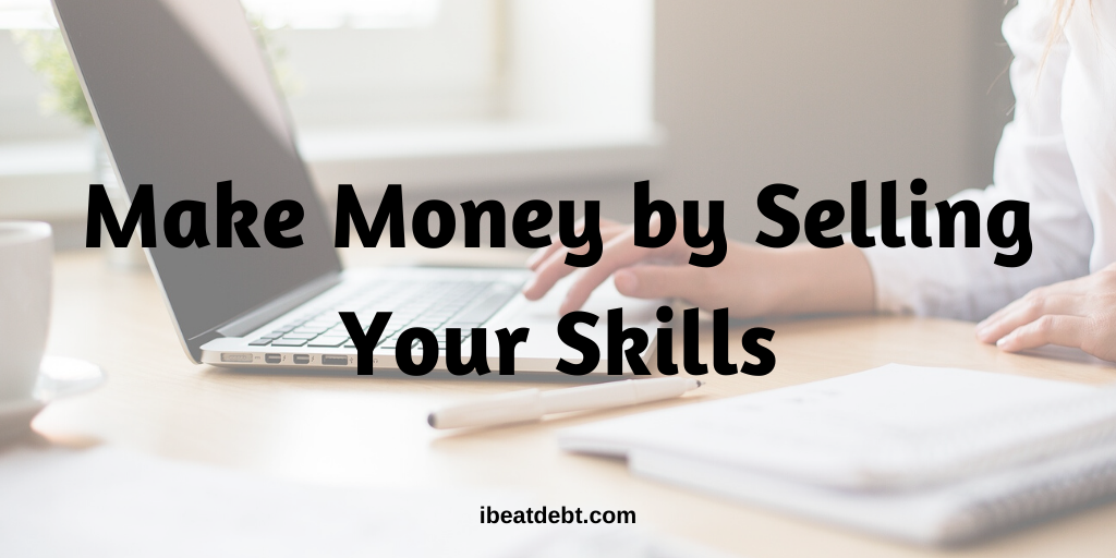 Make money selling your skills