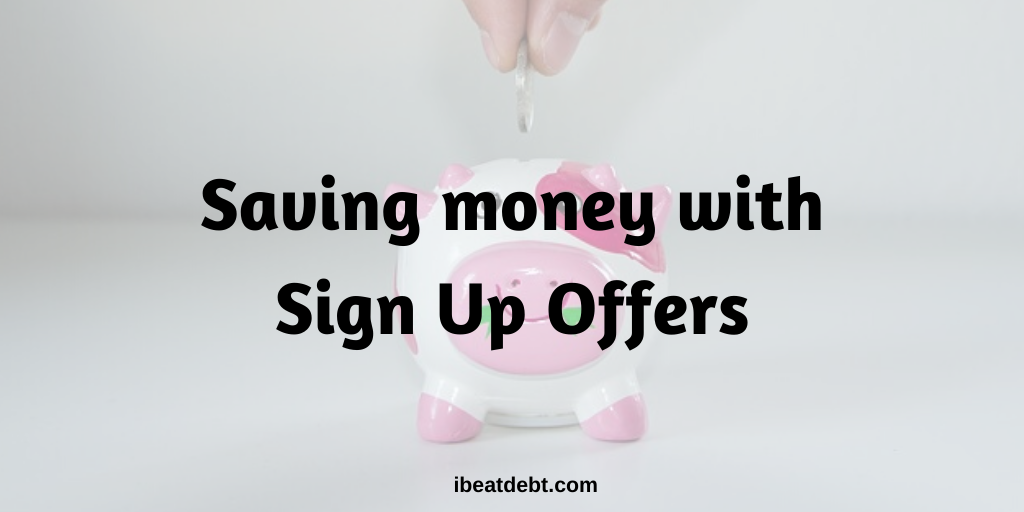 Saving money with Sign Up Offers