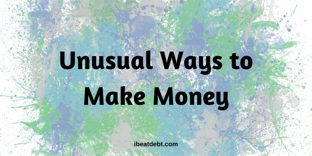 Unusual ways to make money